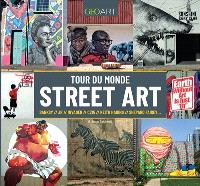 Tour du monde du street art : Banksy, JR, Invader, C215, Keith Haring, Shepard Fairey...