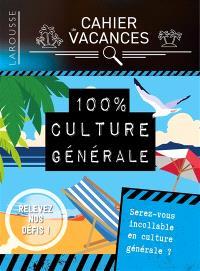 100 % culture générale : serez-vous incollable en culture générale ?