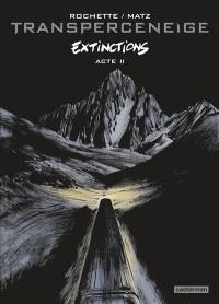 Transperceneige : extinctions. Volume 2