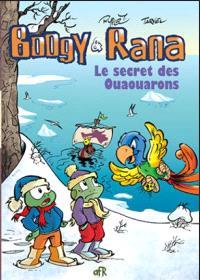 Boogy & Rana. Volume 3-4, Le secret des Ouaouarons; La fièvre du mardi soir