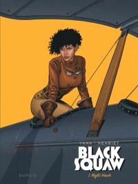 Black squaw. Volume 1, Night Hawk