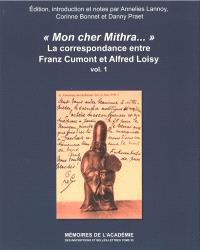 Mon cher Mithra... : la correspondance entre Franz Cumont et Alfred Loisy