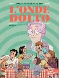 L'onde Dolto : d'après Lorsque l'enfant paraît de Françoise Dolto. Volume 2