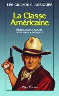 La classe américaine : comédie dramatique