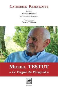 Michel Testut : le Virgile du Périgord