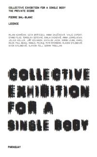 Collective exhibition for a single body