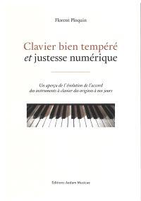 Clavier bien tempéré et justesse numérique : un aperçu de l'évolution de l'accord des instruments à clavier des origines à nos jours
