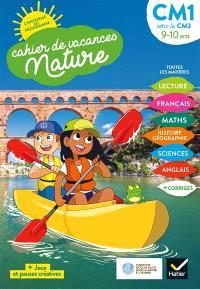 Cahier de vacances nature, CM1 vers le CM2, 9-10 ans : conforme au programme