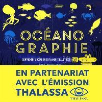 Océanographie : comprendre l'océan en 50 planches illustrées