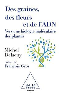 Des graines, des fleurs et de l'ADN : vers une biologie moléculaire des plantes