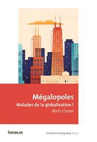 Mégalopoles : malades de la globalisation ?