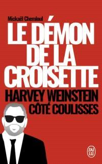 Le démon de la Croisette : Harvey Weinstein côté coulisses : témoignage