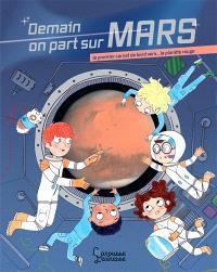 Demain on part sur Mars : le premier carnet de bord vers... la planète rouge