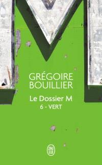 Le dossier M. Volume 6, Vert (le temps)