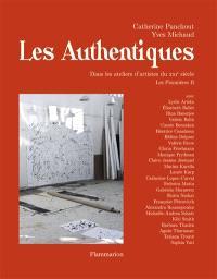 Les pionnières. Volume 2, Les authentiques : dans les ateliers d'artistes du XXIe siècle