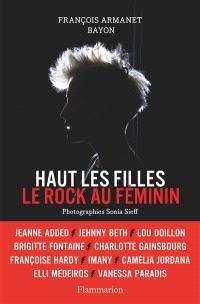 Haut les filles : le rock au féminin