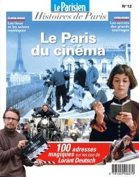 Parisien (Le), hors série : histoires de Paris. n° 12, Le Paris du cinéma : 100 adresses magiques sur les pas de Lorànt Deutsch