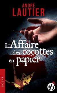 L'affaire des cocottes en papier : une enquête de Pierre Pérec