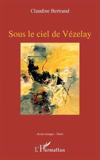 Sous le ciel de Vézelay