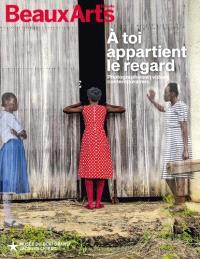 A toi appartient le regard : photographies et vidéos contemporaines : Musée du quai Branly-Jacques Chirac