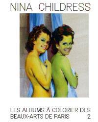 Les albums à colorier des beaux-arts de Paris. Volume 2, Nina Childress