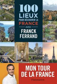 100 lieux pour découvrir la France