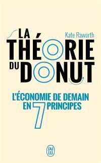 La théorie du donut : l'économie de demain en 7 principes : essai