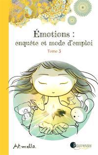 Emotions : enquête et mode d'emploi. Volume 3, Les différentes parts de soi