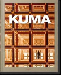 Kuma : Kengo Kuma : complete works, 1988-today
