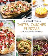 100 recettes de tartes, quiches et pizzas : version salée et sucrée