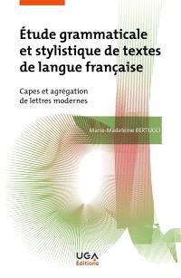 Etude grammaticale et stylistique de textes de langue française : Capes et agrégation de lettres modernes