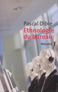 Ethnologie du bureau : brève histoire d'une humanité assise