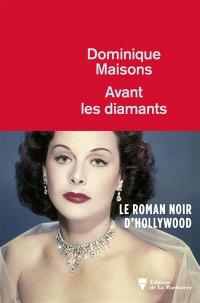 Avant les diamants : roman noir