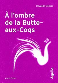 A l'ombre de la Butte-aux-Coqs