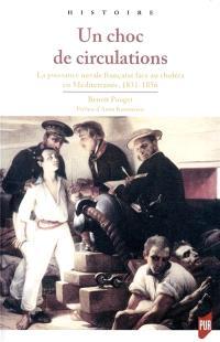 Un choc de circulations : la puissance navale française face au choléra en Méditerranée : 1831-1856