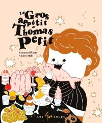 Le Gros appétit de Thomas Petit