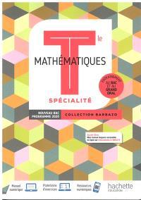 Mathématiques spécialité terminale : entraînement au bac et au grand oral : nouveau bac, programme 2020