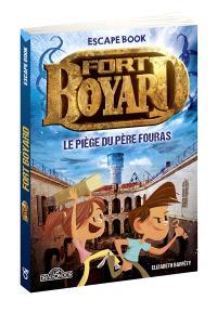 Fort Boyard : le piège du père Fouras : escape book