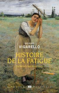 Histoire de la fatigue : du Moyen Age à nos jours