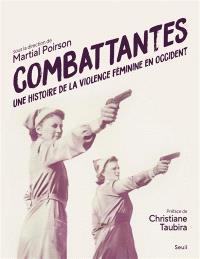 Combattantes : une histoire féminine de la violence en Occident