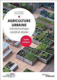 Agriculture urbaine : comment aménager une toiture-terrasse : guide pratique