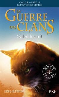 La guerre des clans : cycle 3, le pouvoir des étoiles. Volume 6, Soleil levant