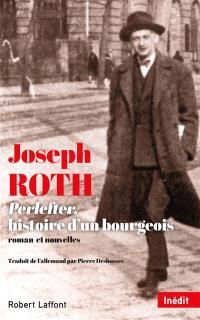 Perlefter, histoire d'un bourgeois : roman et nouvelles