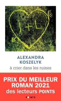 A crier dans les ruines - Alexandra Koszelyk