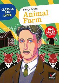Animal farm : bac LLCER anglais