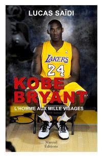 Kobe Bryant, l'homme aux mille visages
