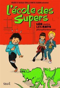 L'école des Supers, Léo contre les rats phosphorescents