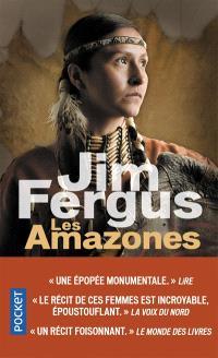 Mille femmes blanches. Volume 3, Les Amazones : les journaux perdus de May Dodd et de Molly McGill, édités et annotés par Molly Standing Bear