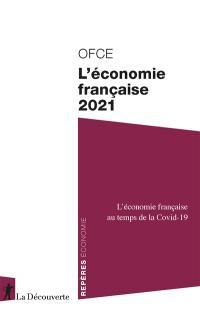 L'économie française 2021 : l'économie française au temps de la Covid-19