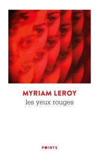 Les yeux rouges Myriam Leroy